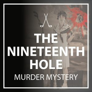 Murder Mystery – The Nineteenth Hole